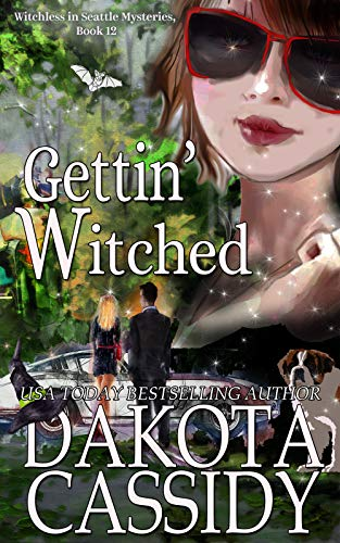 Gettin' Witched (Witchless in Seattle Mysteries Book 12) by [Dakota Cassidy]