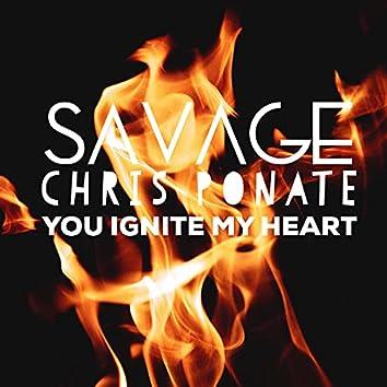 you ignite my heart