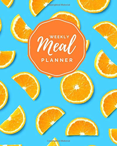 Weekly Meal Planner: Orange Slices on Teal Blue Cover / 8x10...