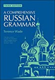 A Comprehensive Russian Grammar (Blackwell Reference Grammars, Band 8) - Terence Wade