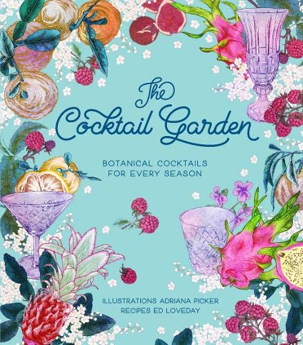 Compare Textbook Prices for The Cocktail Garden: Botanical Cocktails for Every Season  ISBN 9781743792858 by Picker, Adriana,Loveday, Ed