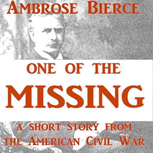 One of the Missing                   By:                                                                                                                                 Ambrose Bierce                               Narrated by:                                                                                                                                 John Michaels                      Length: 32 mins     Not rated yet     Overall 0.0