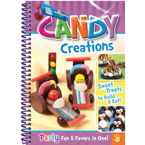Candy Creations: Sweet Treats to Build & Eat! Party Fun & Favors in One!