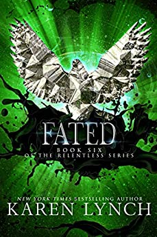 Fated (Relentless Book 6) (English Edition) par [Karen Lynch, Kelly Hashway]