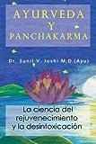 Ayurveda y panchakarma: La ciencia de rejuvenecimiento y la desintoxicacion