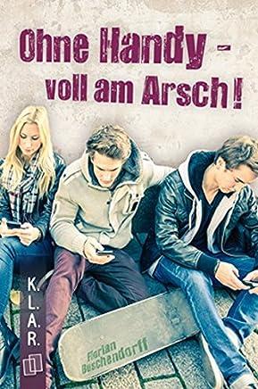 KLARTaschenbuch Ohne Handy voll a Arsch! by Florian Buschendorff