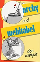 Archy and Mehitabel by Don Marquis (1970-04-17)