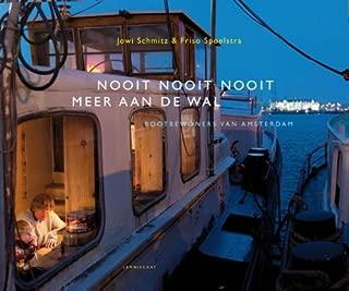 Nooit, nooit, nooit meer aan de wal: bootbewoners van Amsterdam (Dutch Edition)