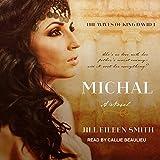 Michal: A Novel: Wives of King David Series, Book 1