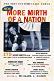 More Mirth of a Nation: The Best Contemporary Humor (James Thurber Book of American Humor)