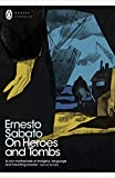 On Heroes And Tombs: Ernesto Sabato (Penguin Modern Classics)