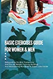 Basic Exercises Guide For Women & Men: Rebounding On Mini Trampoline And Slo-mo Weight Training, Building And Maintaining Muscle With Video Links Inside: Men And Women Workout Routine