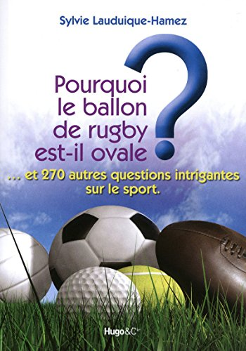 POURQUOI BALLON RUGBY OVALE