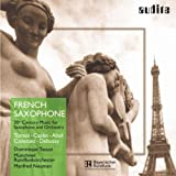André Caplet & Claude Debussy & Henri Tomasi & Jean Absil & Marius Constant: French Saxophone - 20th Century Music for Saxophone & Orchestra