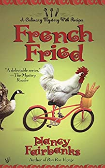 French Fried (Culinary Food Writer Book 8) by [Nancy Fairbanks]