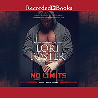 No Limits                   By:                                                                                                                                 Lori Foster                               Narrated by:                                                                                                                                 Jim Frangione                      Length: 12 hrs and 43 mins     239 ratings     Overall 4.2