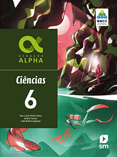 Geração Alpha Ciencias 6 Ed 2019 - Bncc