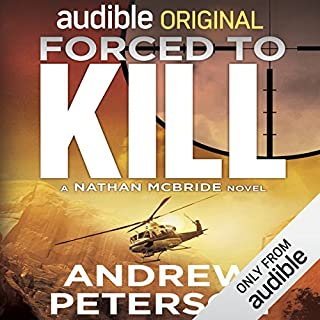 Forced to Kill                   By:                                                                                                                                 Andrew Peterson                               Narrated by:                                                                                                                                 Dick Hill                      Length: 10 hrs and 1 min     3,907 ratings     Overall 4.3
