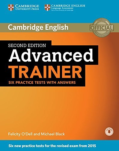 Advanced Trainer Six Practice Tests with Answers with Audio by Felicity O'Dell Michael Black(2015-03-02)