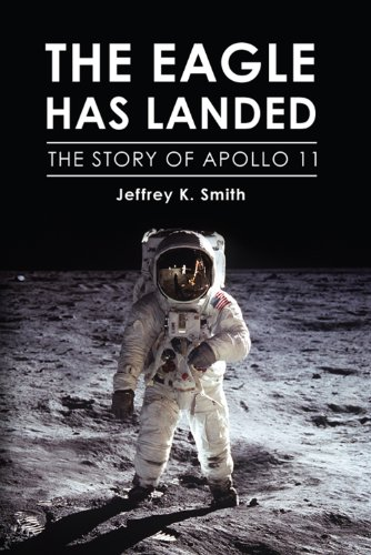 The Eagle Has Landed: The Story of Apollo 11 (English Edition)