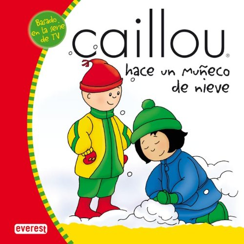 Caillou hace un muñeco de nieve (Mis cuentos de Caillou)