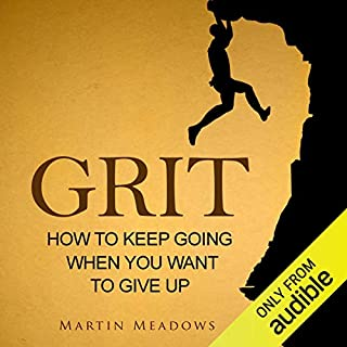 Grit: How to Keep Going When You Want to Give Up cover art