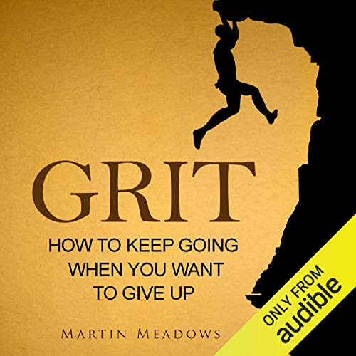 Couverture de Grit: How to Keep Going When You Want to Give Up