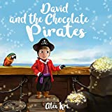 David and The Chocolate Pirates (David and his incredible adventures Book 1) (English Edition)