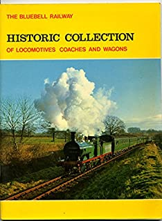 The Bluebell Railway Historic Collection of Locomotives Coaches and Wagons
