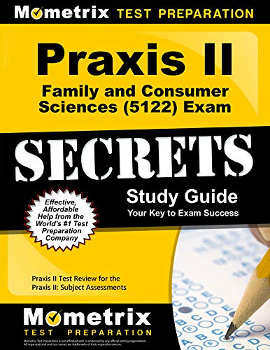 Compare Textbook Prices for Praxis II Family and Consumer Sciences 5122 Exam Secrets Study Guide: Praxis II Test Review for the Praxis II: Subject Assessments Stg Edition ISBN 9781630948160 by Praxis II Exam Secrets Test Prep Team