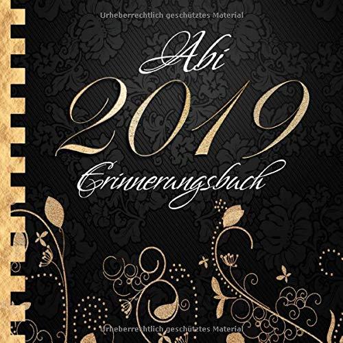 Abi 2019: Erinnerungsbuch I Edles Cover in Schwarz & Gold I Die schönsten Erinnerungen & Wünsche...