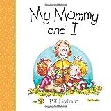 My Mommy and I: P.K. Hallinan (My Family)...