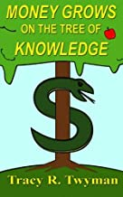 Money Grows on the Tree of Knowledge