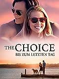 The Choice - Bis zum letzten Tag [dt./OV]