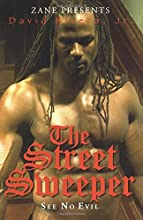 The Street Sweeper: See No Evil