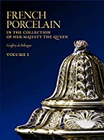 French Porcelain in the Collection of Her Majesty the Queen (Three Volume Set)