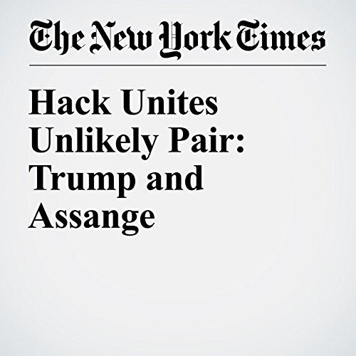 Hack Unites Unlikely Pair: Trump and Assange cover art