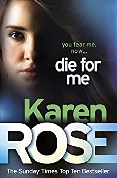 Die For Me (The Philadelphia/Atlanta Series Book 1) by [Karen Rose]
