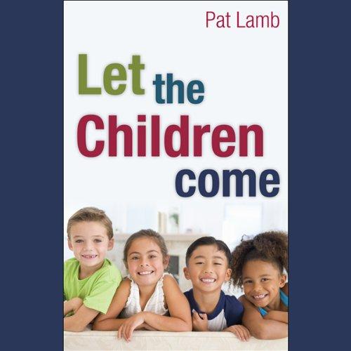 Let the Children Come  Audiolibri