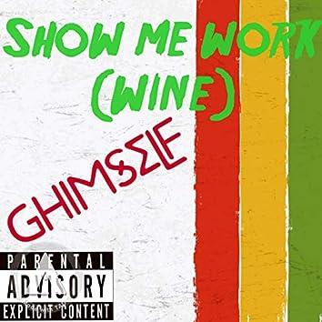 Show Me Work (Wine)