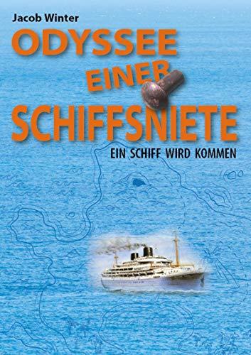 Odysse einer Schiffsniete: Ein Schiff wird kommen (German Edition)