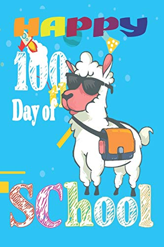 Happy 100th Day of School: Teacher Colorful 100th Day best teacher notebook is an authentic outfit journal for students, librarian, principals, ... of school best gift for teacher gift for kids