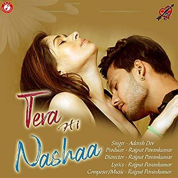 Tera Hi Nashaa