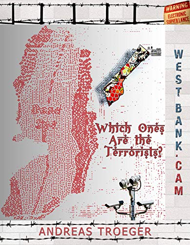 Which Ones Are The Terrorists: West-Bank.Cam (English Edition)