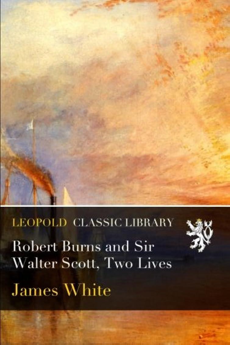 スタッフコンテンポラリーランデブーRobert Burns and Sir Walter Scott, Two Lives