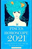 Pisces Horoscope 2021: Astrology forecast for Pisces zodiac sign - Love, Health, Work & Money