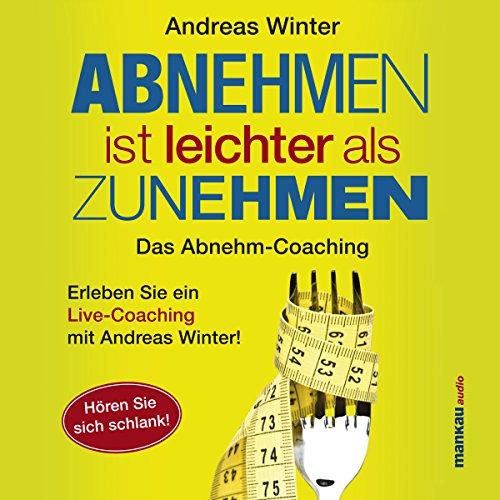 Abnehmen ist leichter als Zunehmen     Das Abnehm-Coaching: Hören Sie sich schlank!              Autor:                                                                                                                                 Andreas Winter                               Sprecher:                                                                                                                                 Andreas Winter                      Spieldauer: 1 Std. und 52 Min.     143 Bewertungen     Gesamt 3,6
