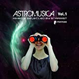Astromusica, Vol. 1 - Mixed & Selected by Starmist