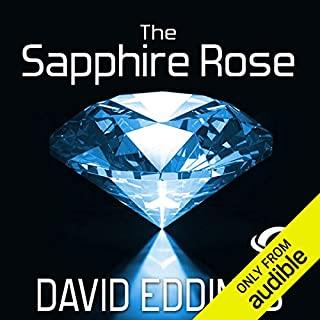 The Sapphire Rose     The Elenium, Book 3              By:                                                                                                                                 David Eddings                               Narrated by:                                                                                                                                 Greg Abby                      Length: 21 hrs and 20 mins     1,308 ratings     Overall 4.5