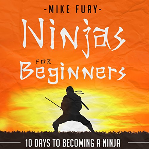 Ninjas for Beginners: 10 Days to Becoming a Ninja audiobook cover art